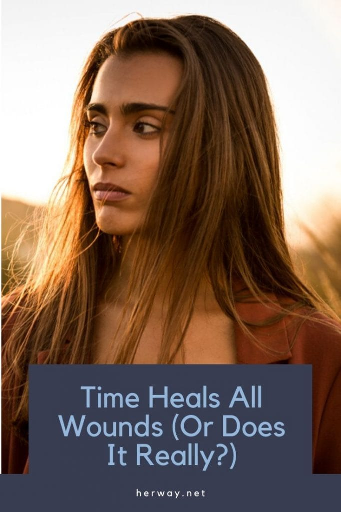 Time Heals All Wounds (Or Does It Really?)