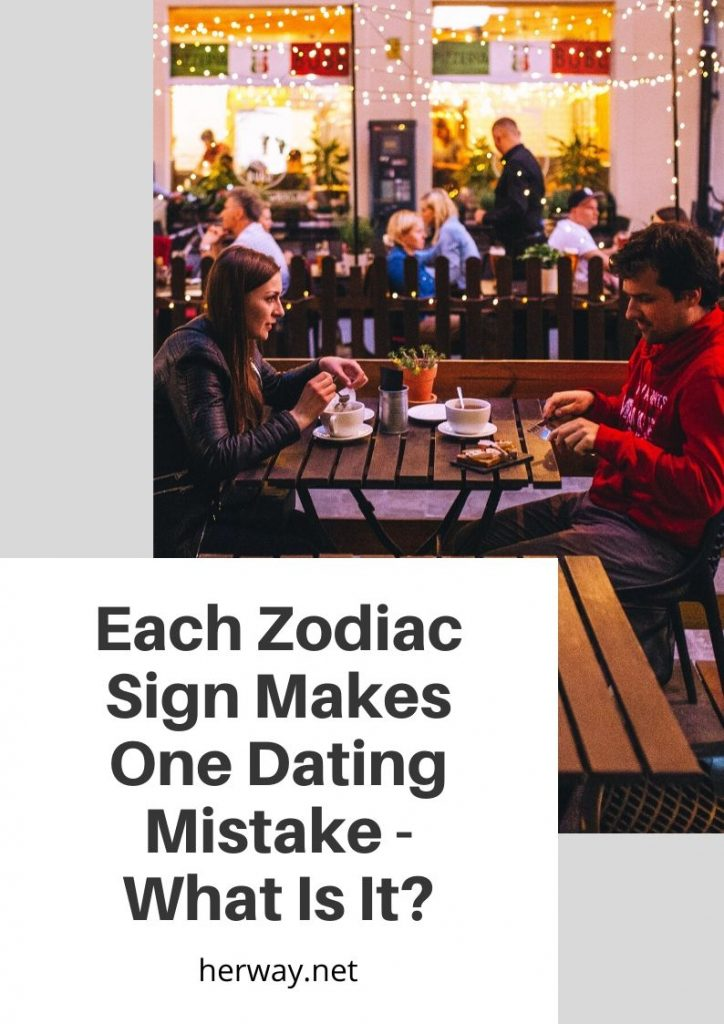 Each Zodiac Sign Makes One Dating Mistake - What Is It?
