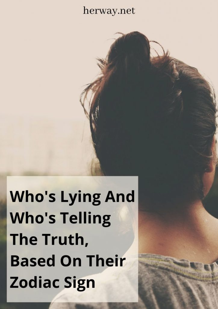 Who's Lying And Who's Telling The Truth, Based On Their Zodiac Sign