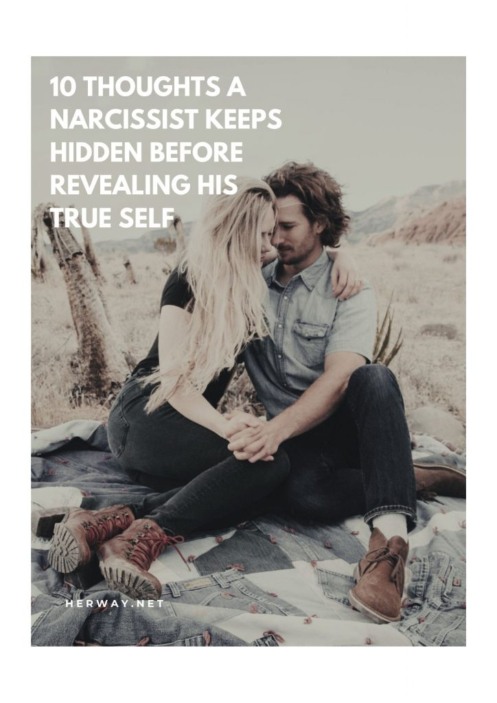 10 Thoughts A Narcissist Keeps Hidden Before Revealing His True Self