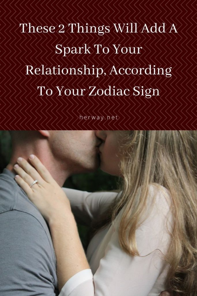 These 2 Things Will Add A Spark To Your Relationship, According To Your Zodiac Sign