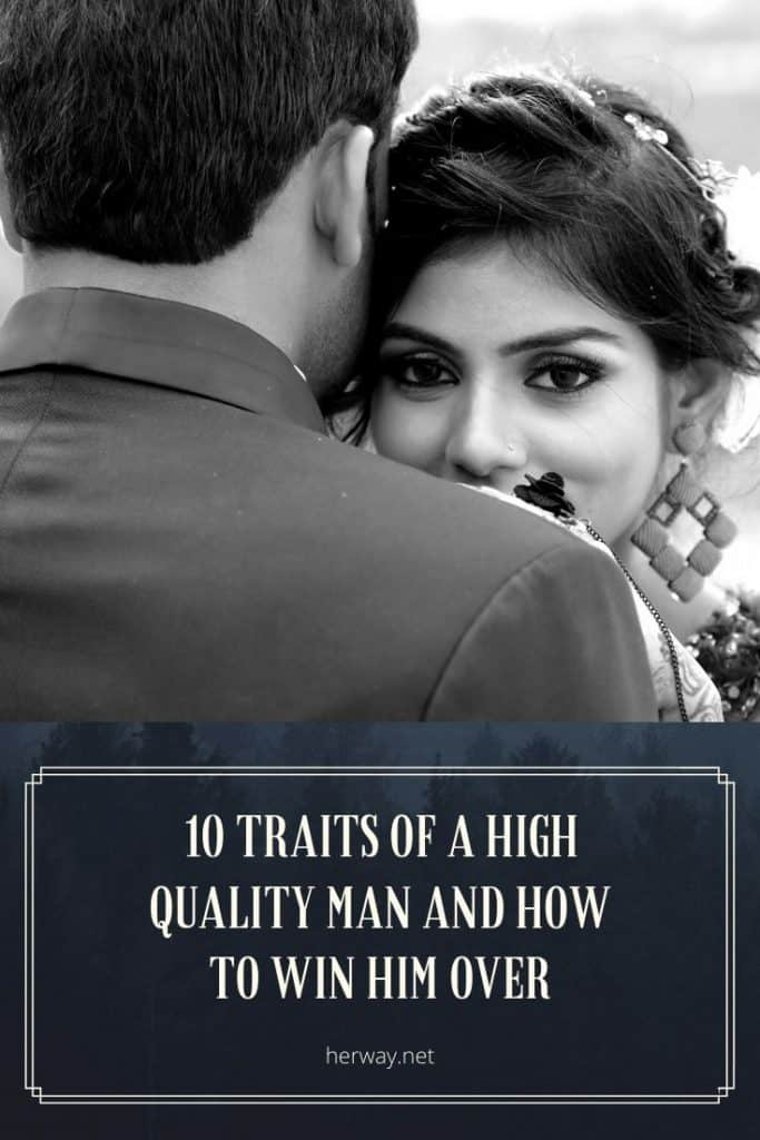 10 Traits Of A High Quality Man And How To Win Him Over