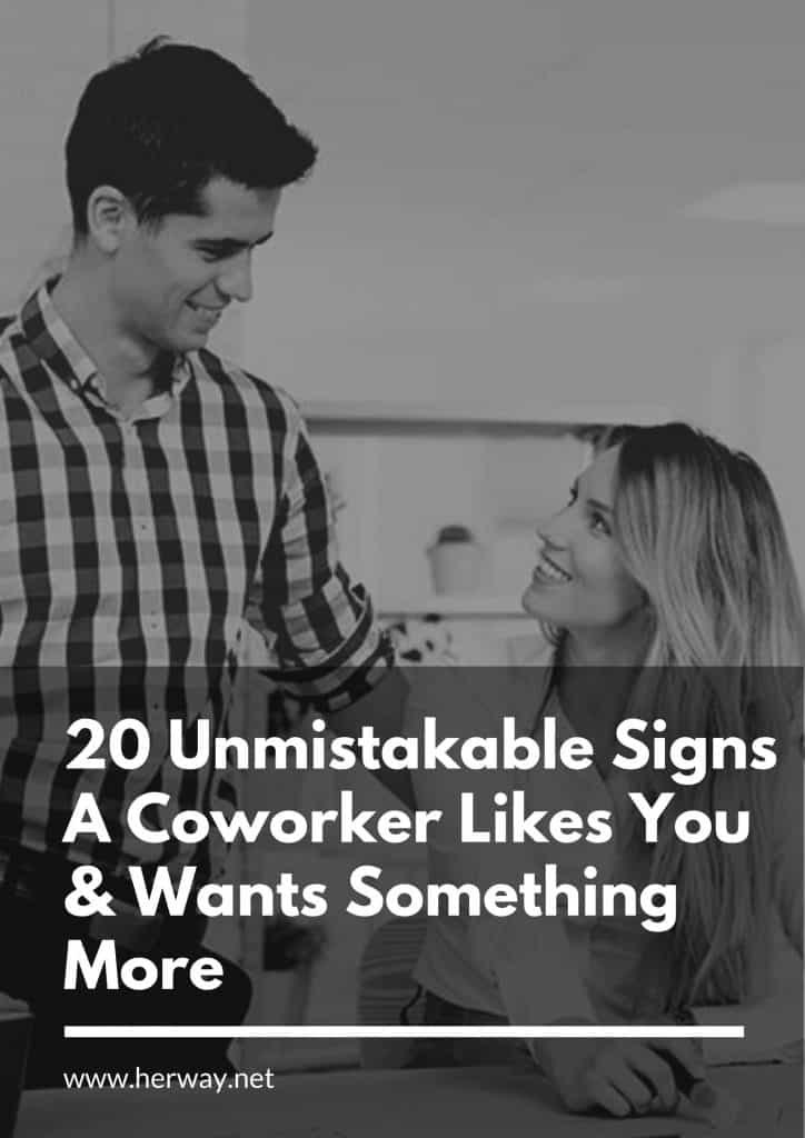 20 Unmistakable Signs A Coworker Likes You & Wants Something More