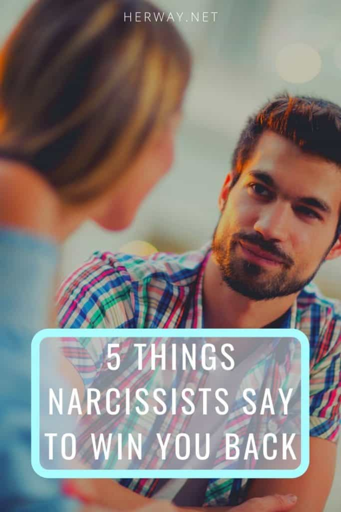 5 Things Narcissists Say To Win You Back
