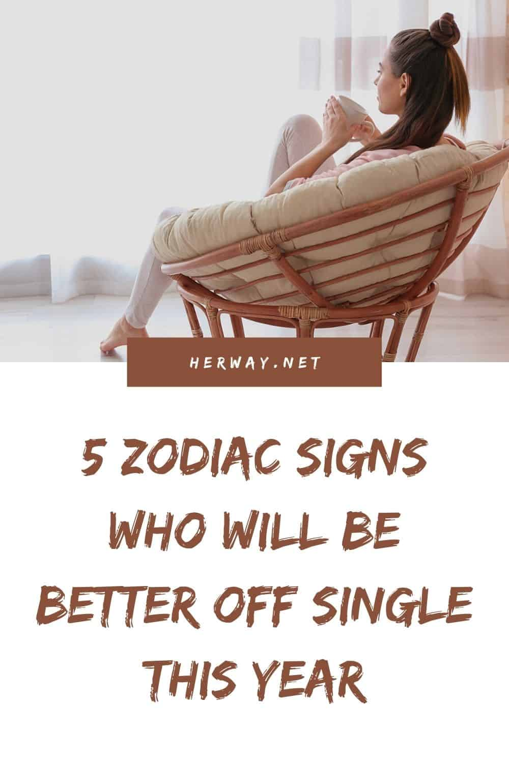 5 Zodiac Signs Who Will Be Better Off Single This Year