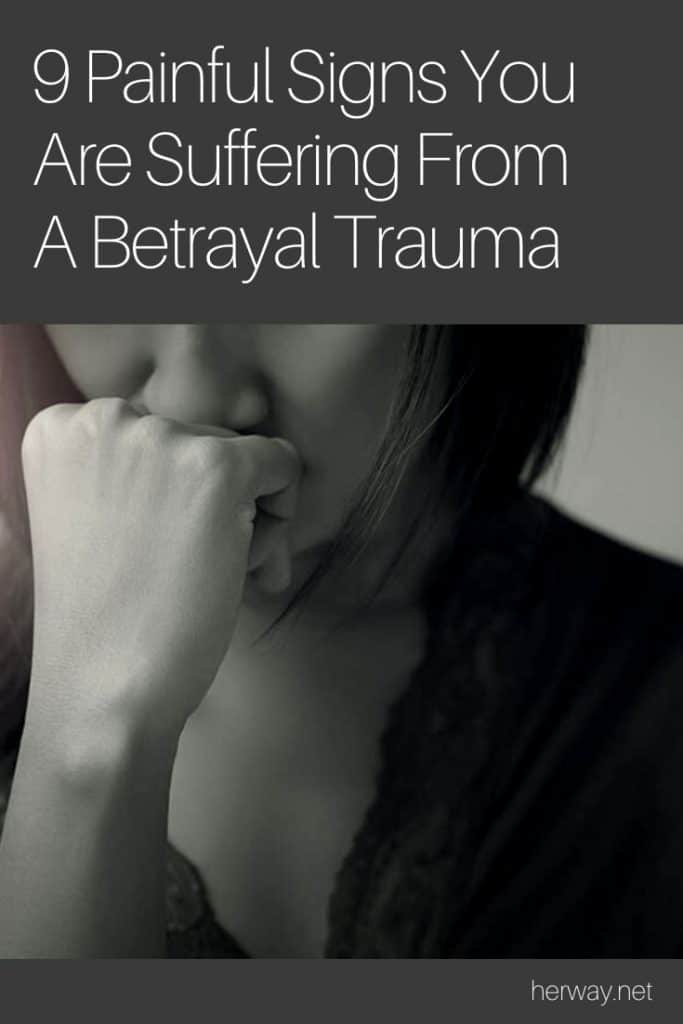9 Painful Signs You Are Suffering From A Betrayal Trauma