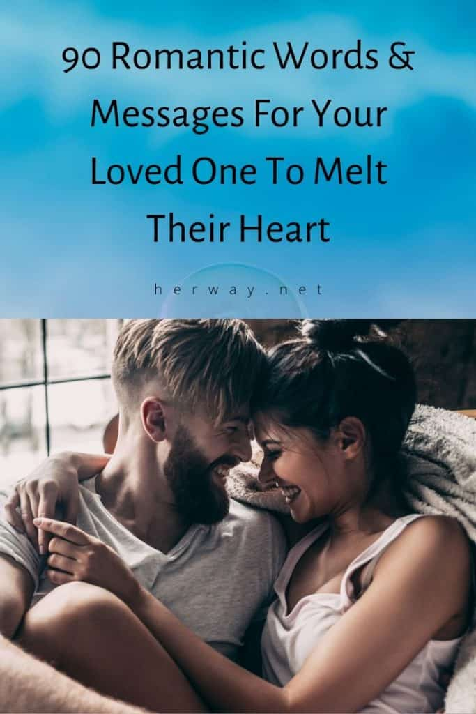 90 Romantic Words & Messages For Your Loved One To Melt Their Heart