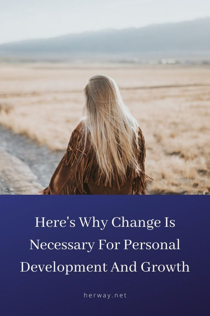 Here's Why Change Is Necessary For Personal Development And Growth
