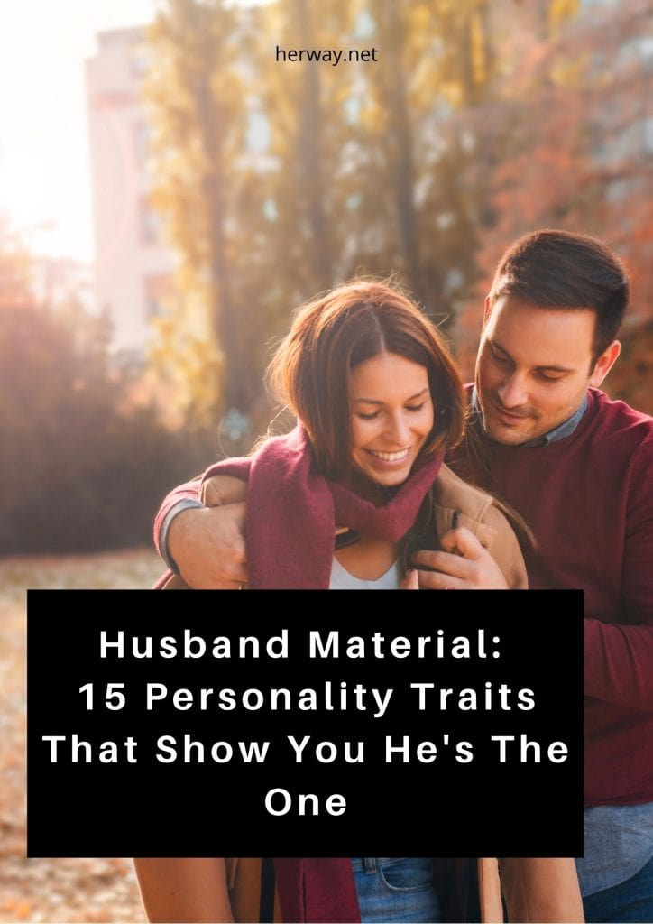 Husband Material 15 Personality Traits That Show You He's The One