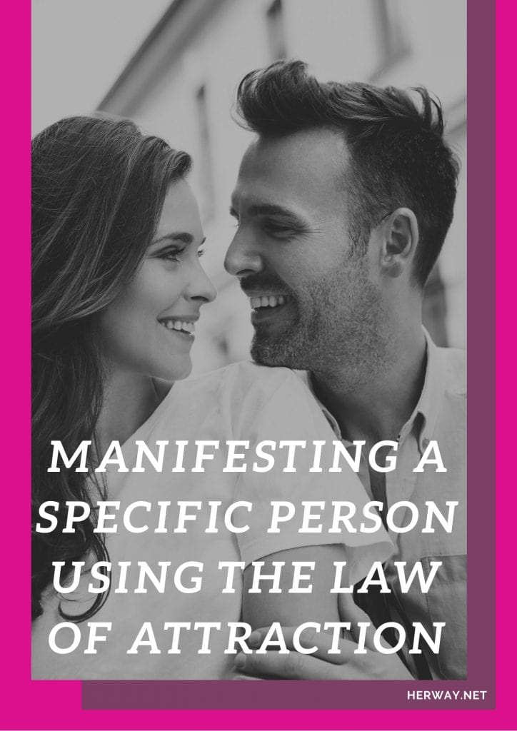 Manifesting A Specific Person Using The Law Of Attraction