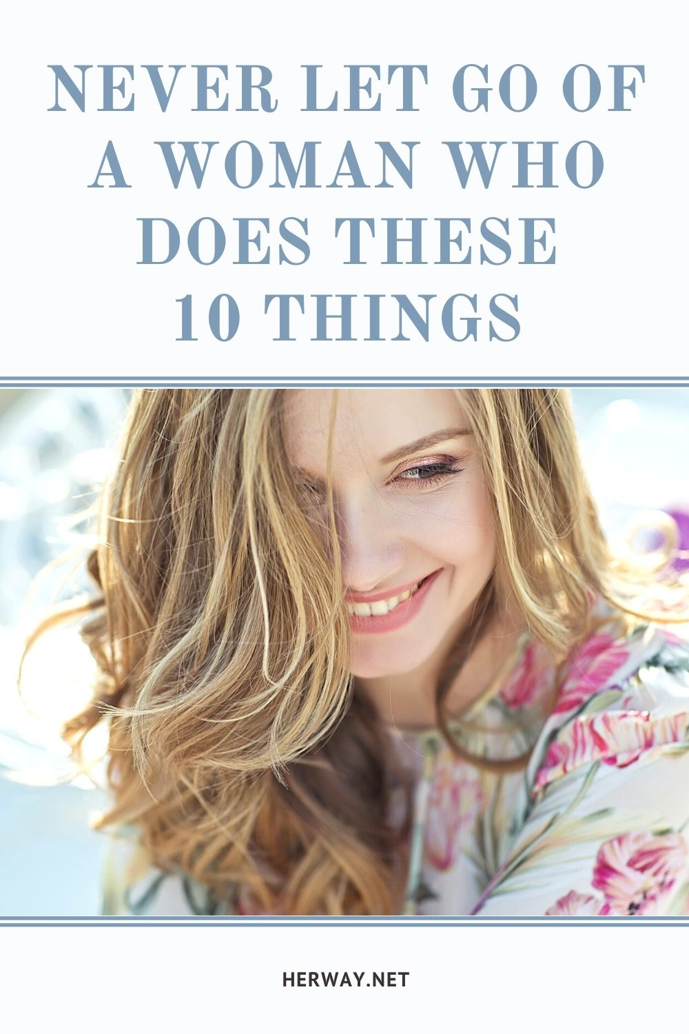 Never Let Go Of A Woman Who Does These 10 Things