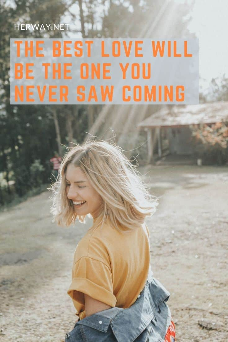 The Best Love Will Be The One You Never Saw Coming