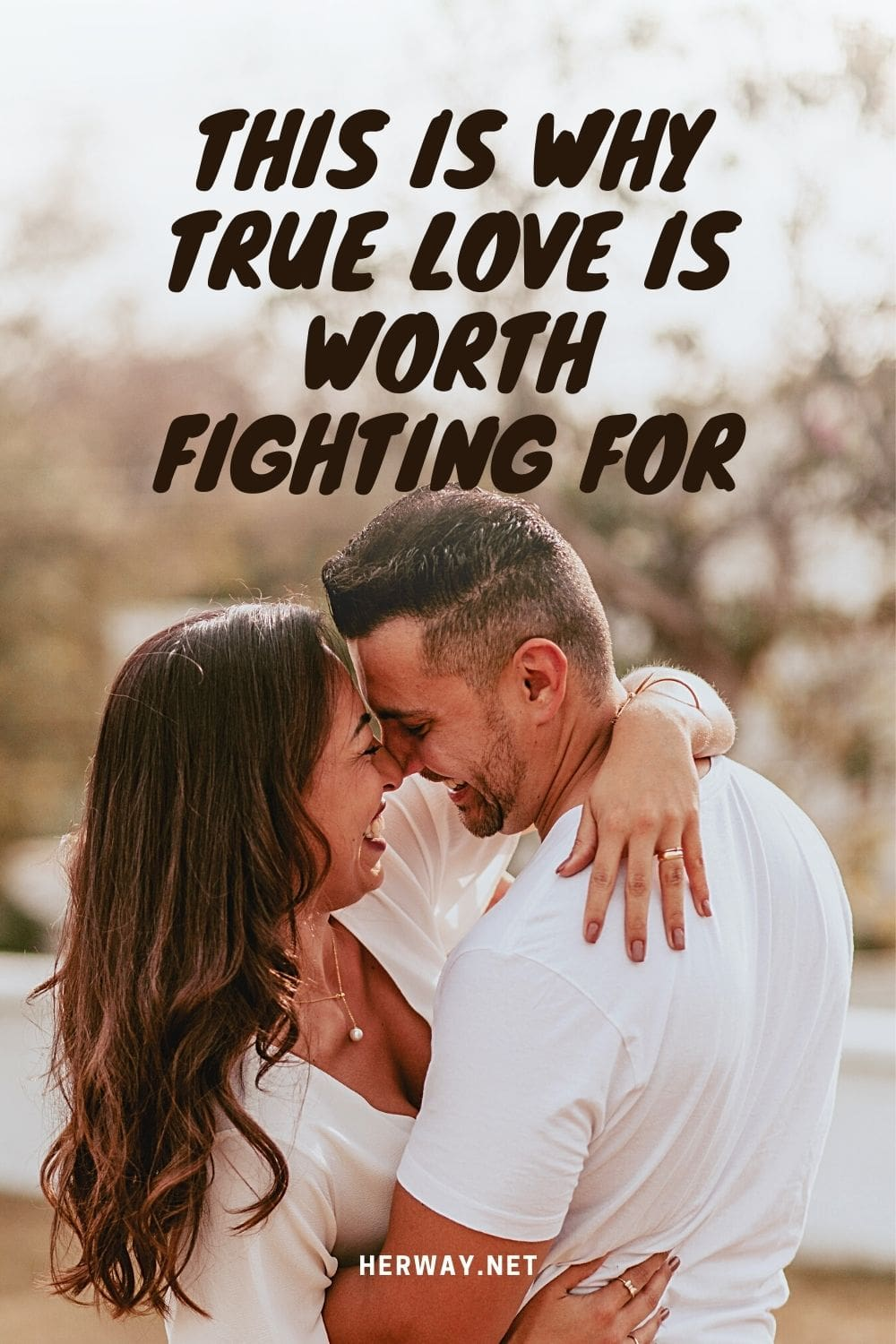 This Is Why True Love Is Worth Fighting For