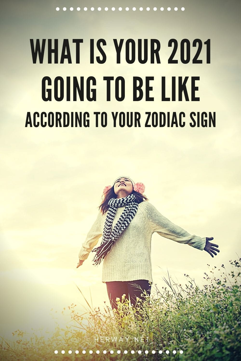 What Is Your 2021 Going To Be Like According To Your Zodiac Sign