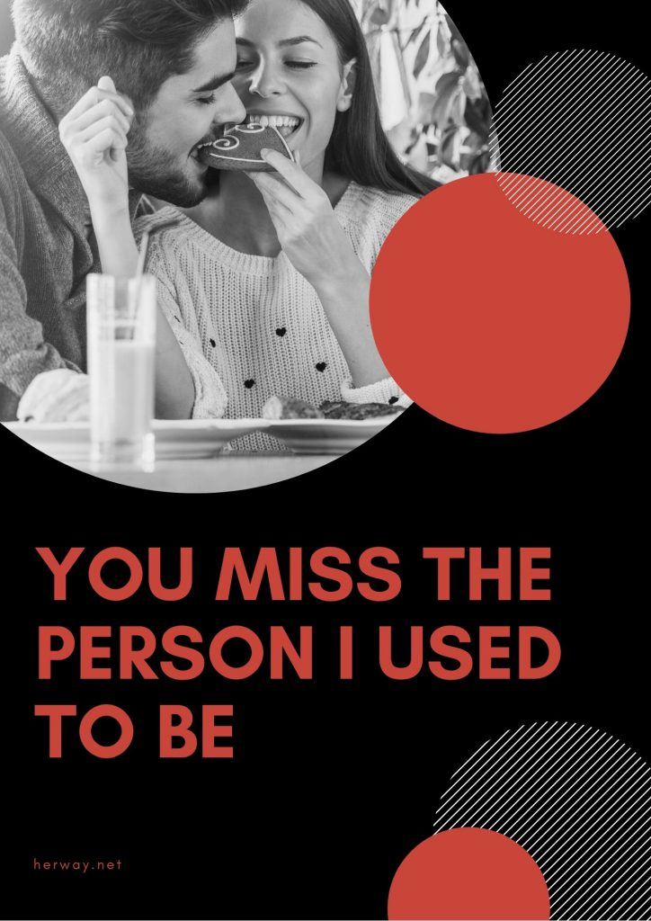 You Miss The Person I Used To Be