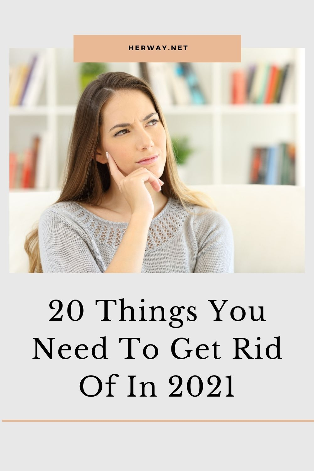 20 Things You Need To Get Rid Of In 2021