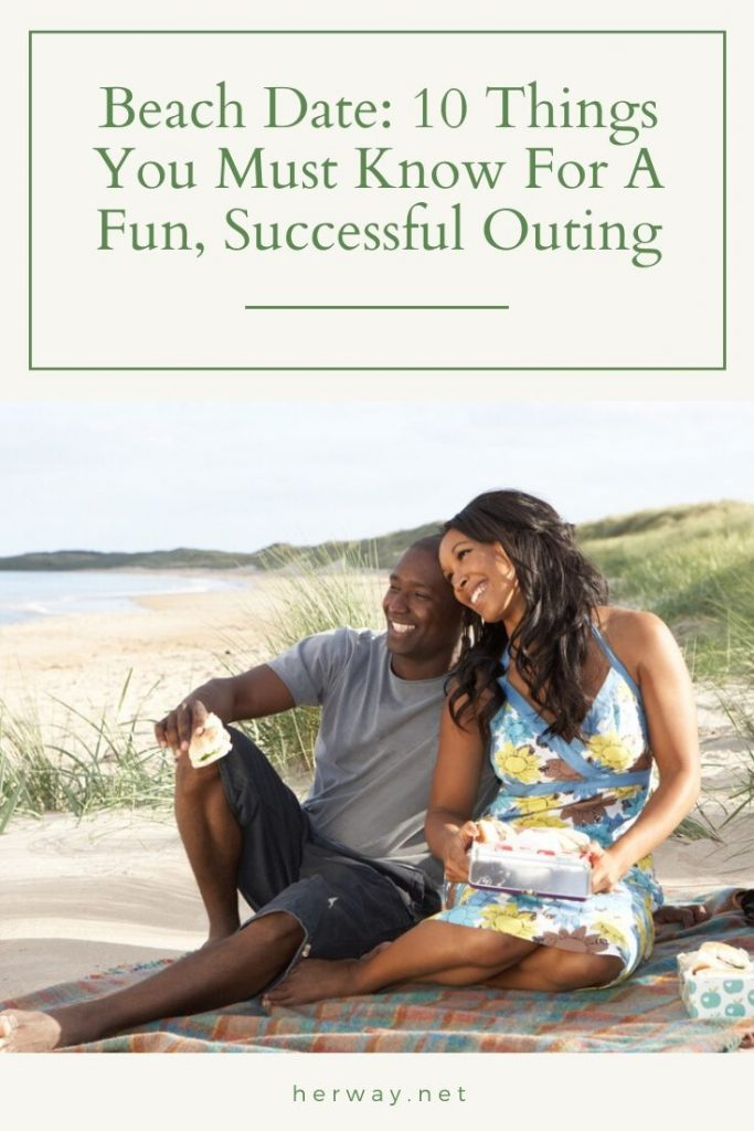 Beach Date: 10 Things You Must Know For A Fun, Successful Outing