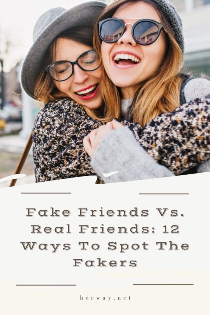 Fake Friends Vs. Real Friends: 12 Ways To Spot The Fakers