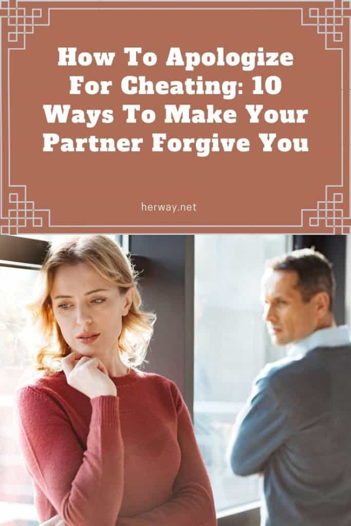 How To Apologize For Cheating: 10 Ways To Make Your Partner Forgive You