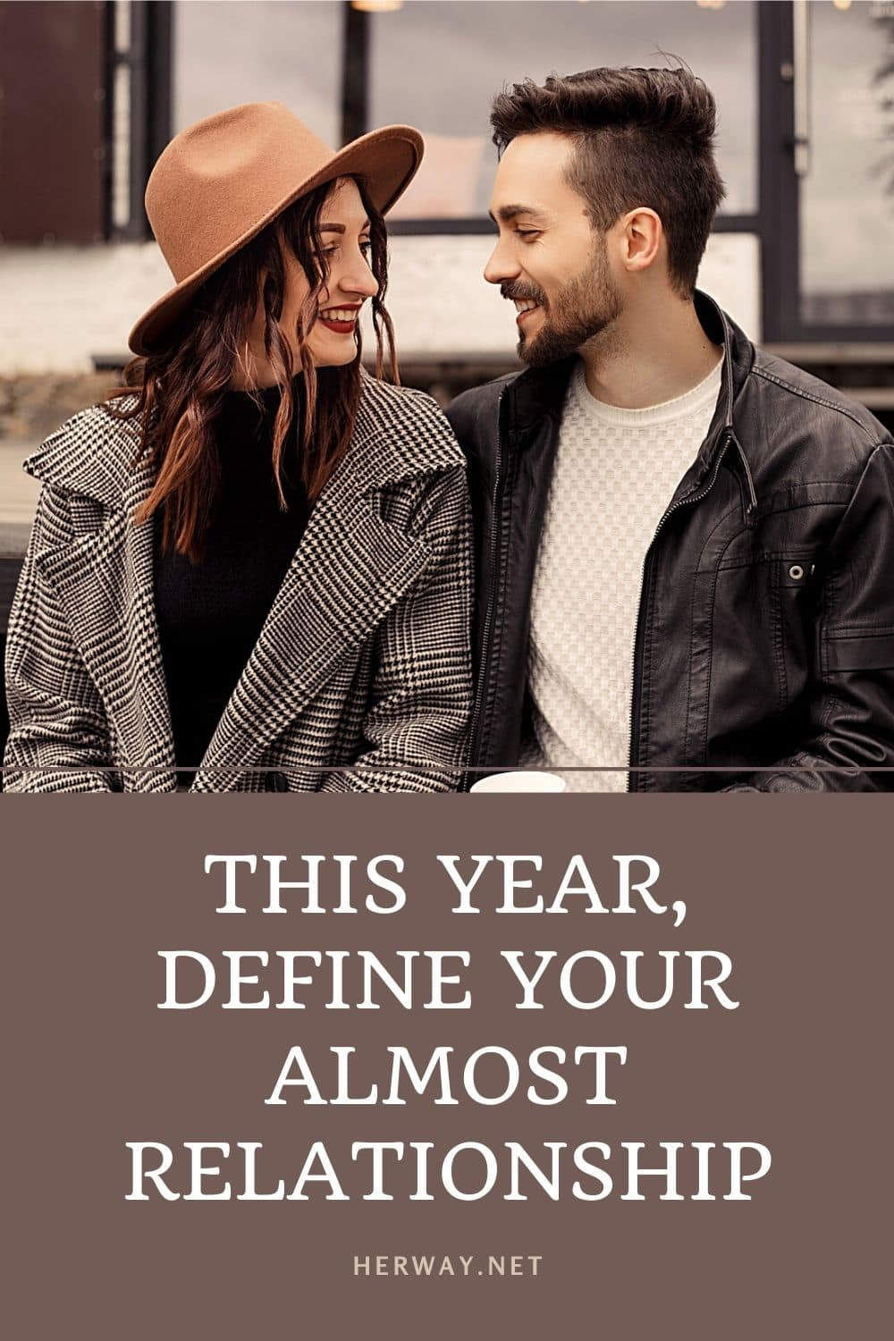 This Year, Define Your Almost Relationship