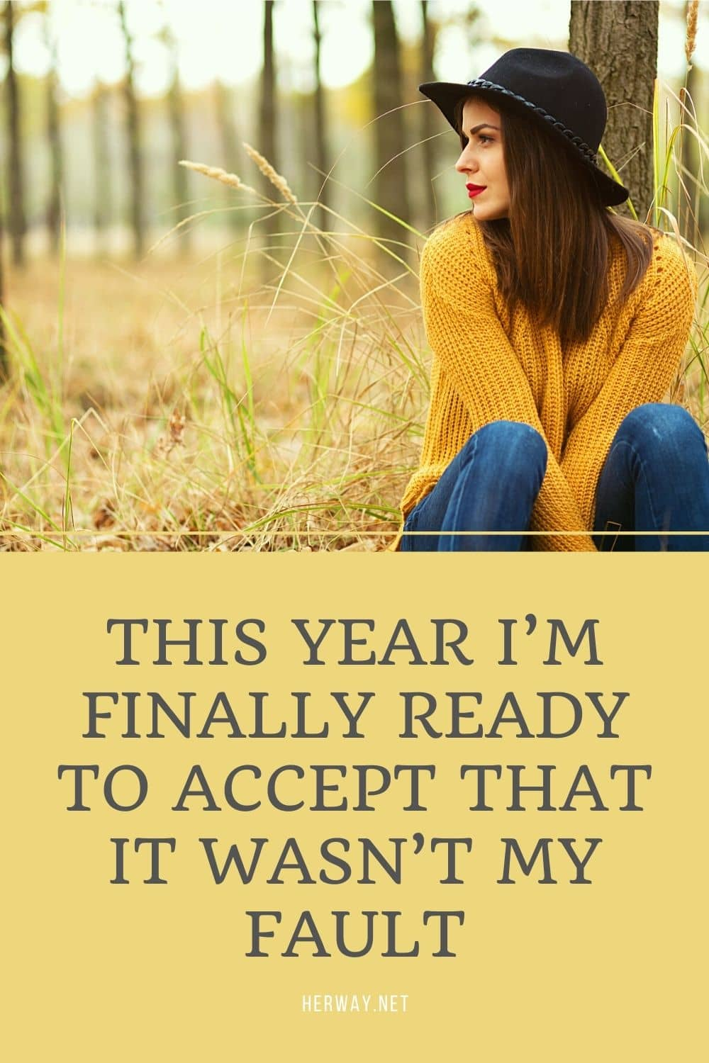 This Year I'm Finally Ready To Accept That It Wasn't My Fault