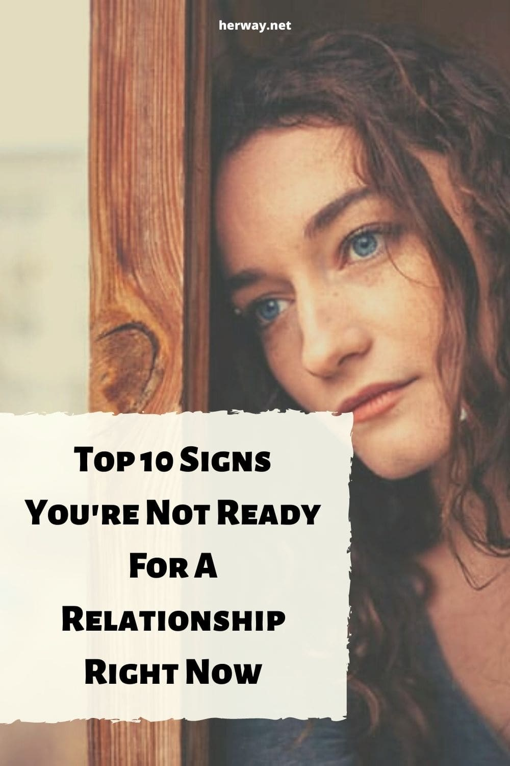 Top 10 Signs You're Not Ready For A Relationship Right Now