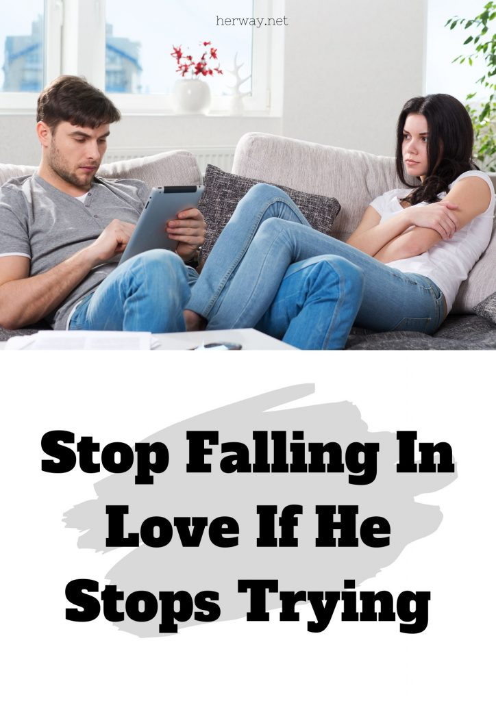 Stop Falling In Love If He Stops Trying