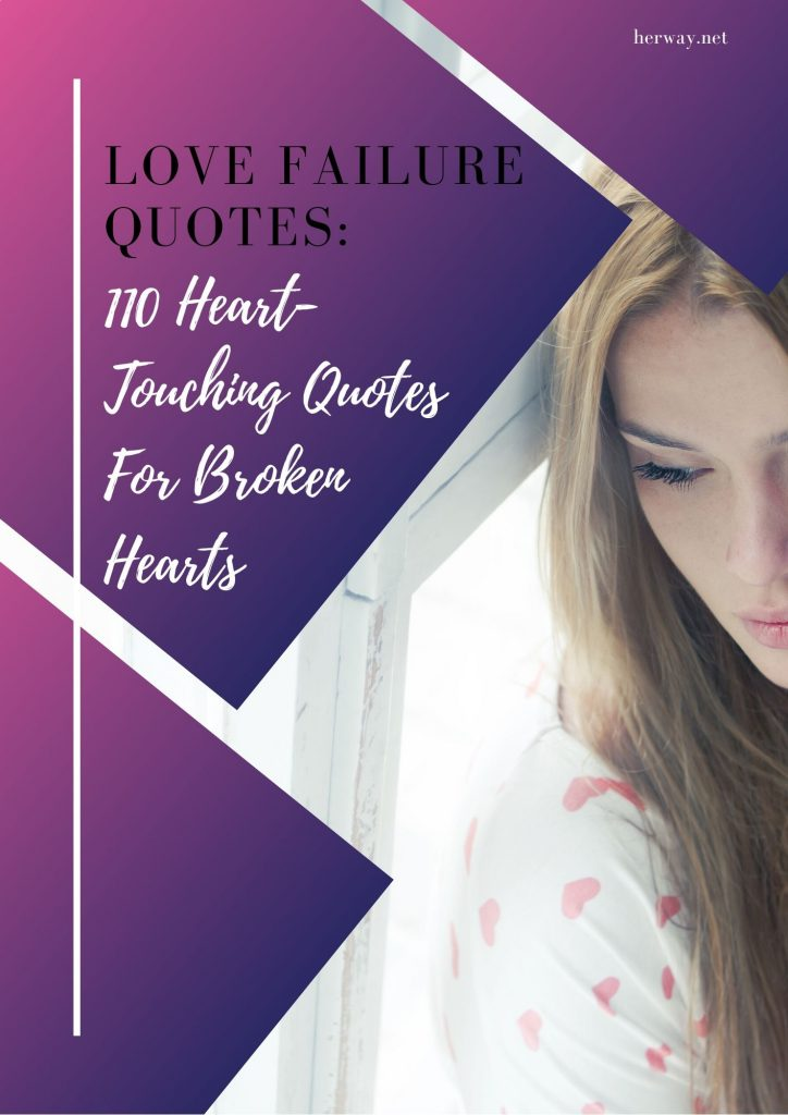 Love Failure Quotes: 110 Heart-Touching Quotes For Broken Hearts