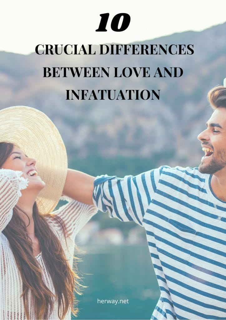 10 Crucial Differences Between Love And Infatuation