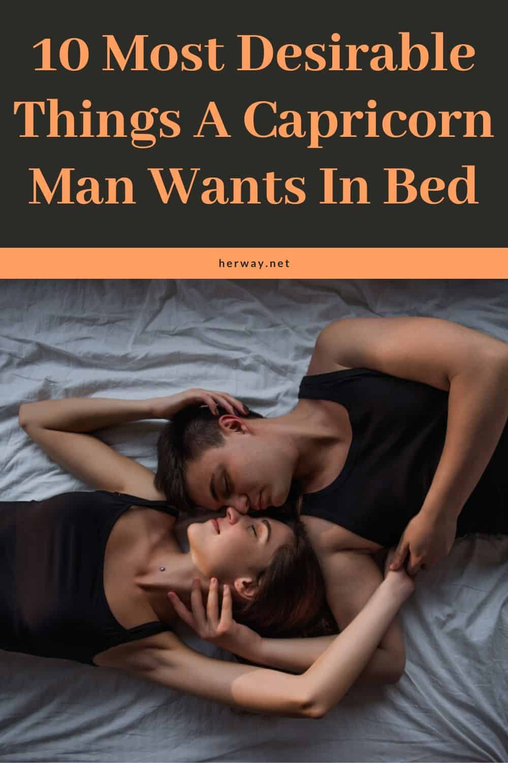10 Most Desirable Things A Capricorn Man Wants In Bed