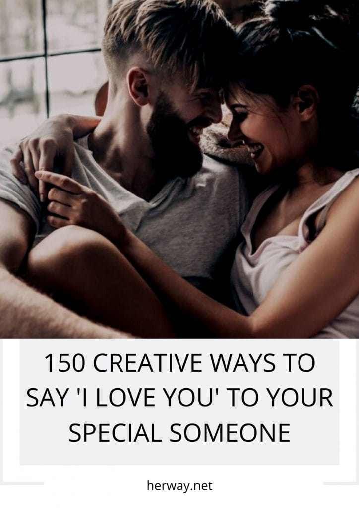 150 Creative Ways To Say 'I Love You' To Your Special Someone