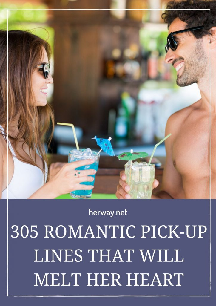 305 Romantic Pick-Up Lines That Will Melt Her Heart