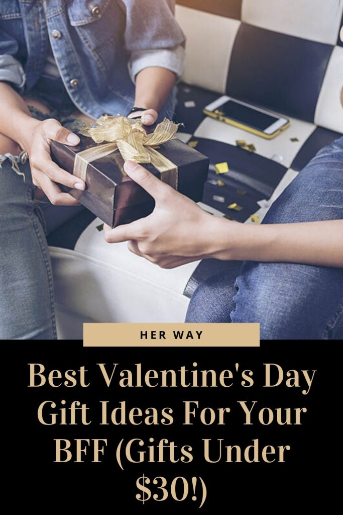 Best Valentine's Day Gift Ideas For Your BFF