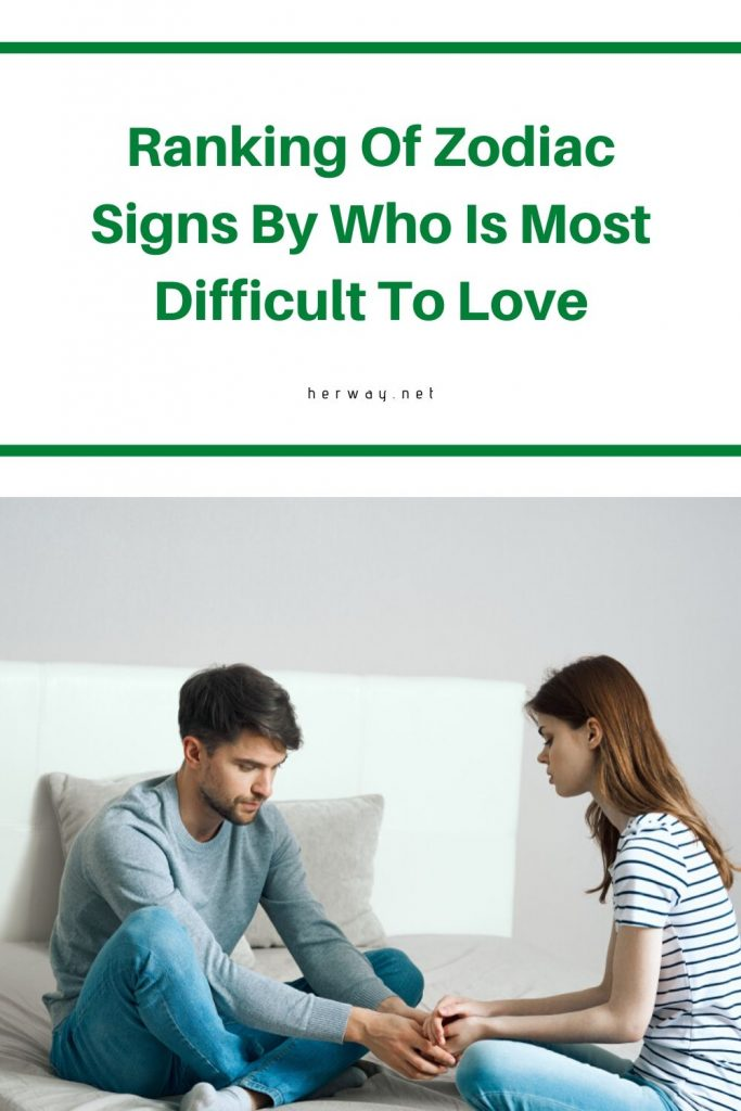 Ranking Of Zodiac Signs By Who Is Most Difficult To Love pinterest