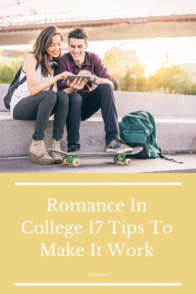 Romance In College 17 Tips To Make It Work