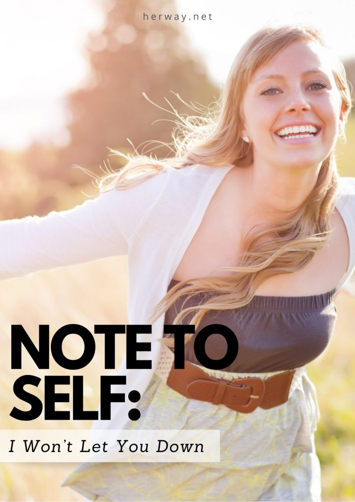 Note To Self: I Won't Let You Down