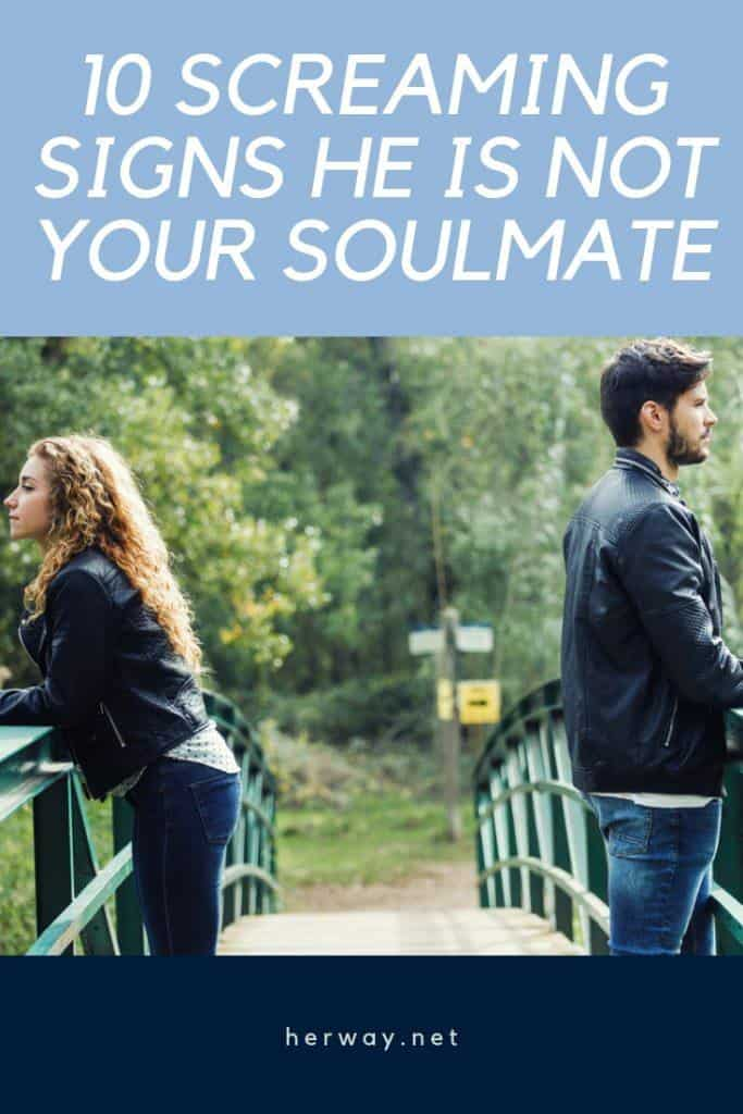10 Screaming Signs He Is Not Your Soulmate