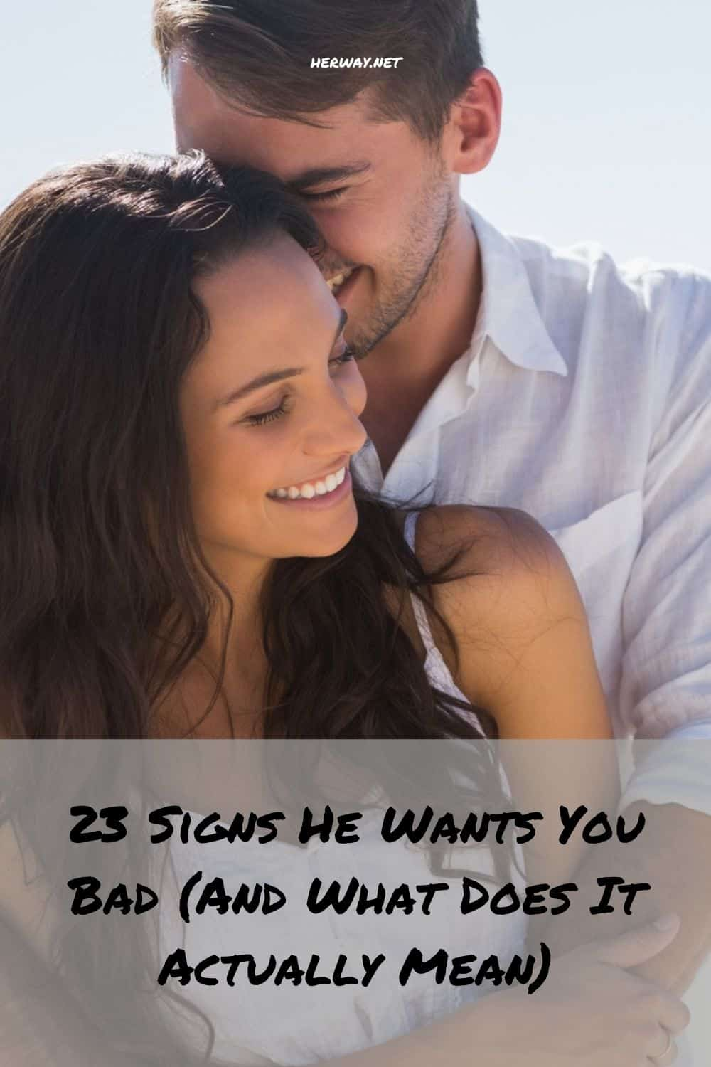 23 Signs He Wants You Bad (And What Does It Actually Mean)