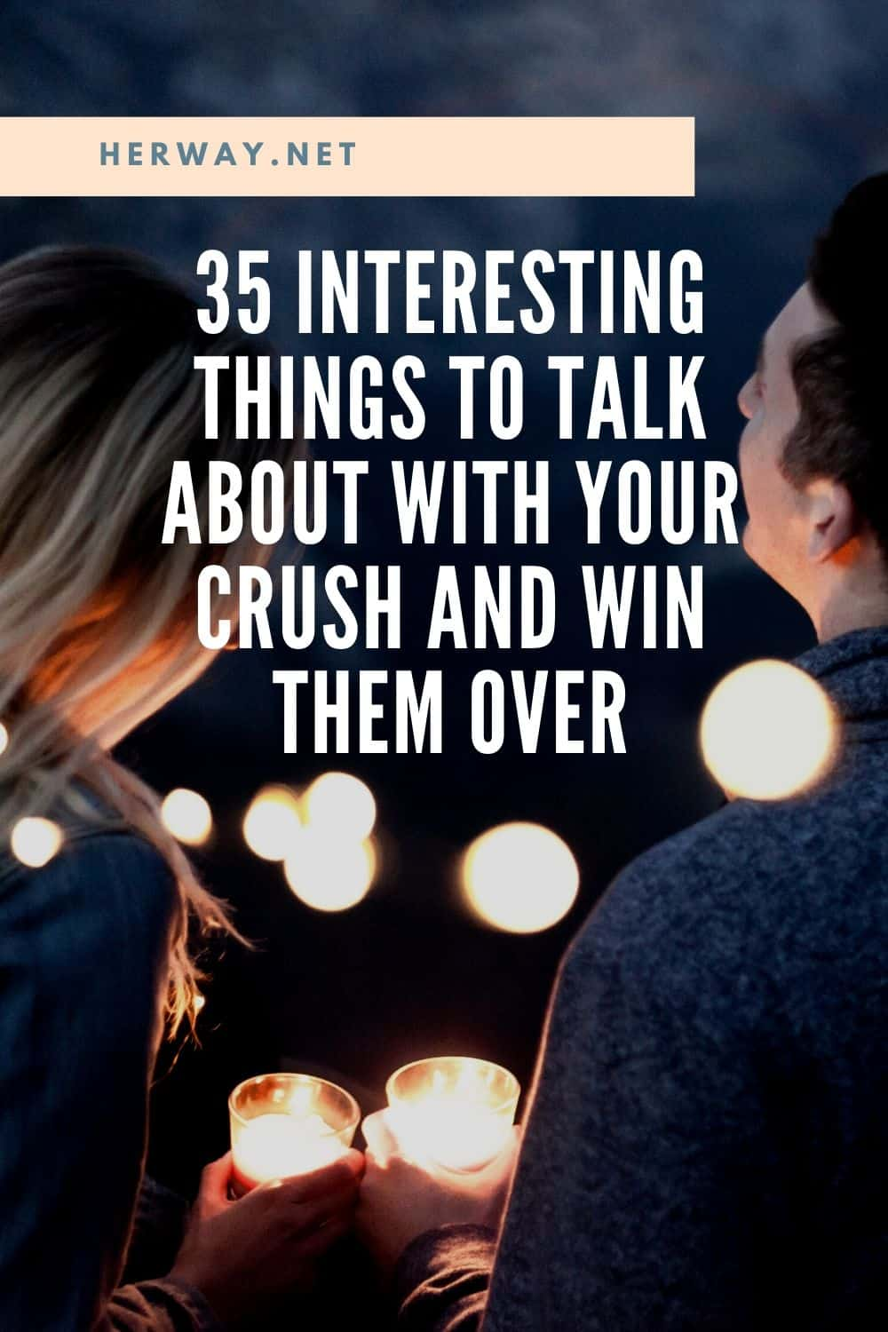 35 Interesting Things To Talk About With Your Crush And Win Them Over Pinterest