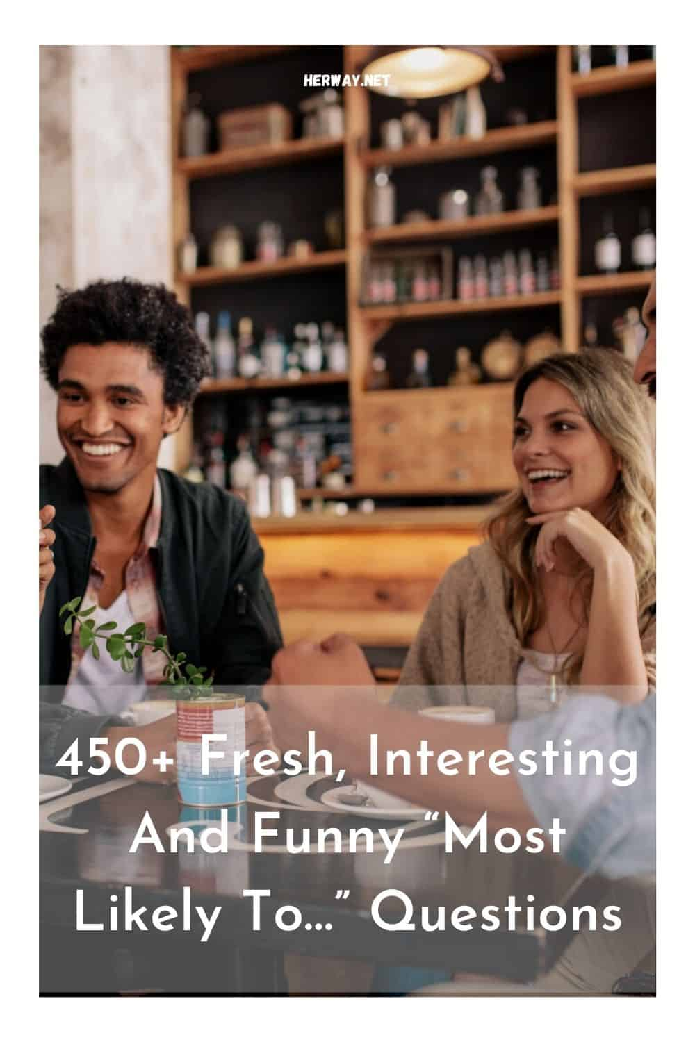 """450+ Fresh, Interesting And Funny """"Most Likely To…"""" Questions"""
