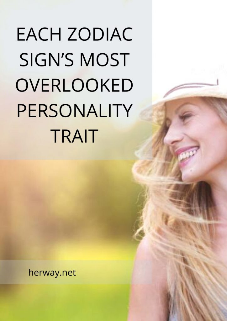 Each Zodiac Sign's Most Overlooked Personality Trait