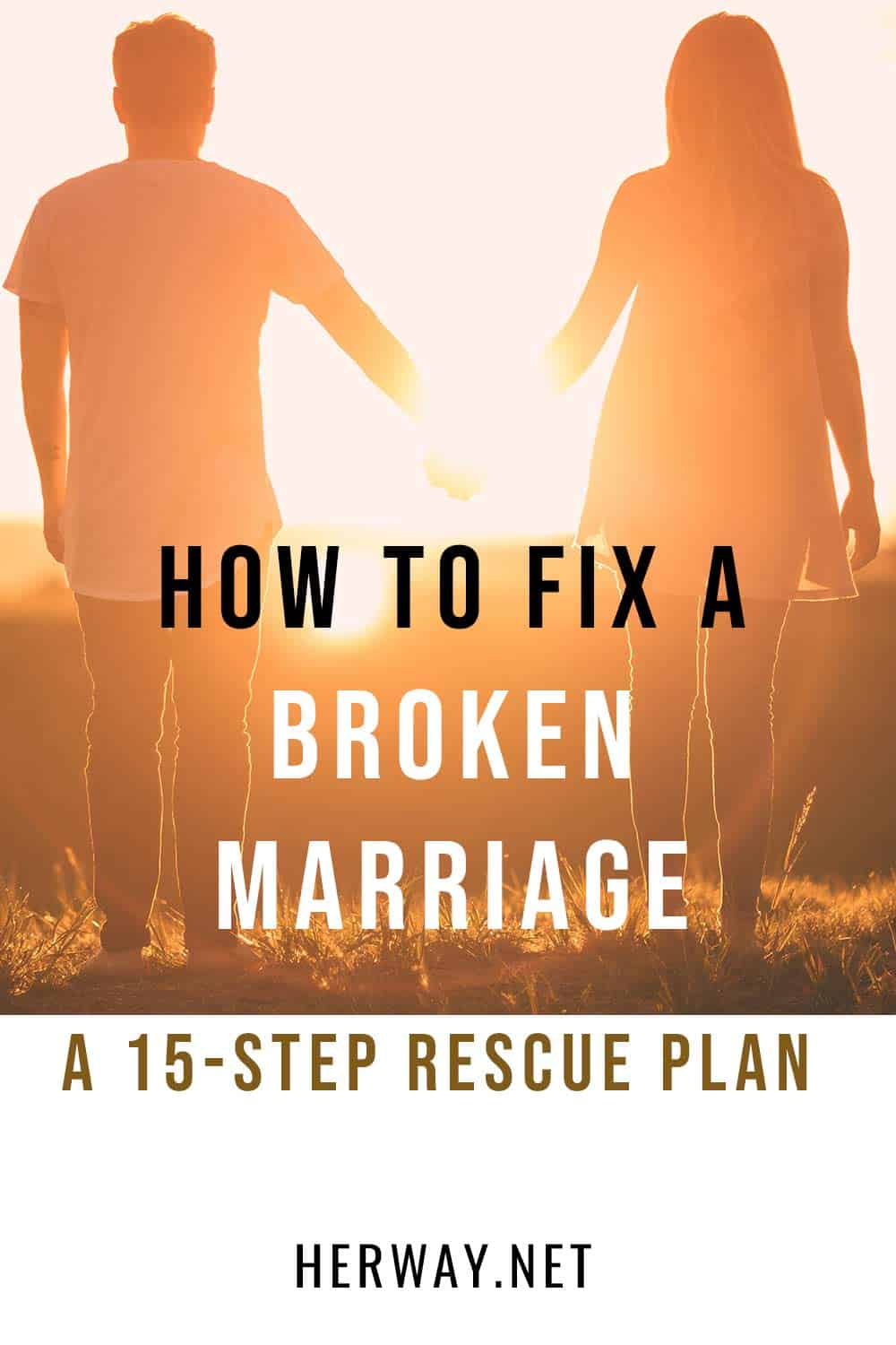 How To Fix A Broken Marriage: A 15 Step Rescue Plan Pinterest