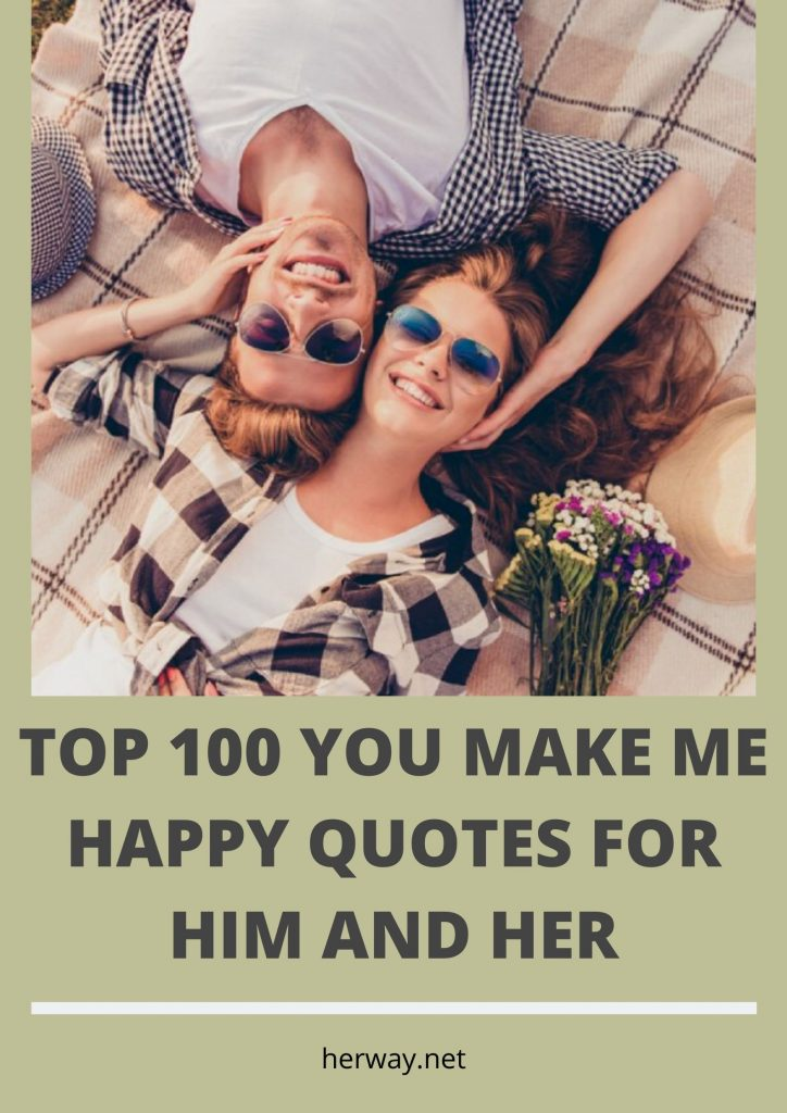 Top 100 You Make Me Happy Quotes For Him And Her