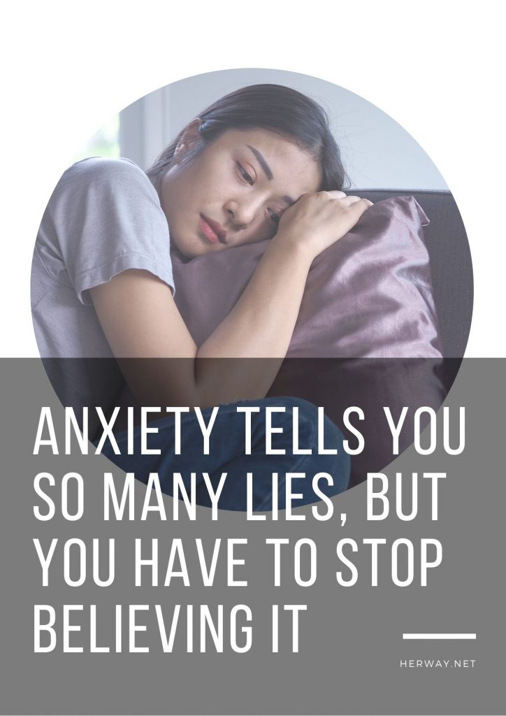 anxiety-tells-you-so-many-lies-but-you-have-to-stop-believing-it