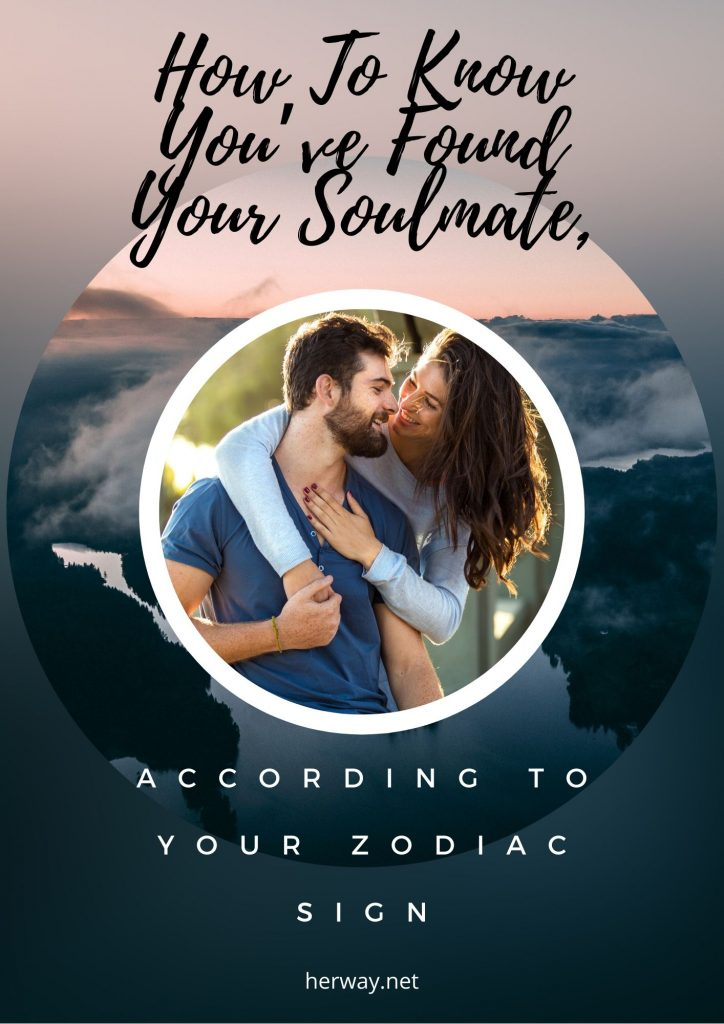 How To Know You've Found Your Soulmate, According To Your Zodiac Sign