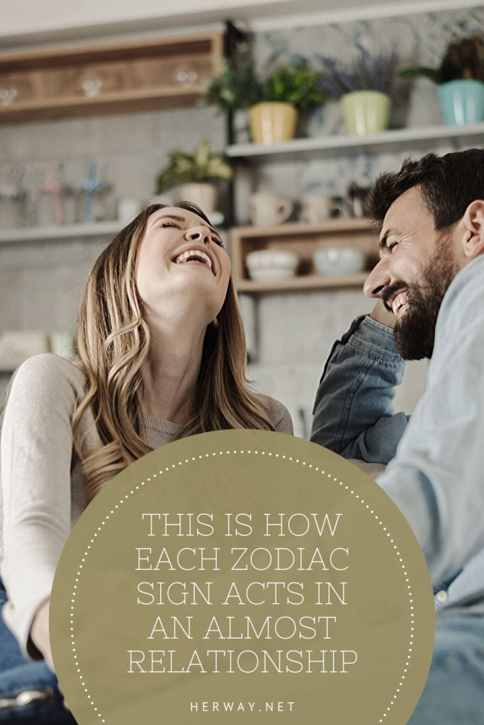 This Is How Each Zodiac Sign Acts In An Almost Relationship