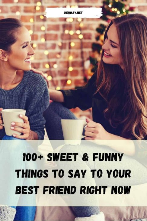 To cute friend things a say to 180+ Cute