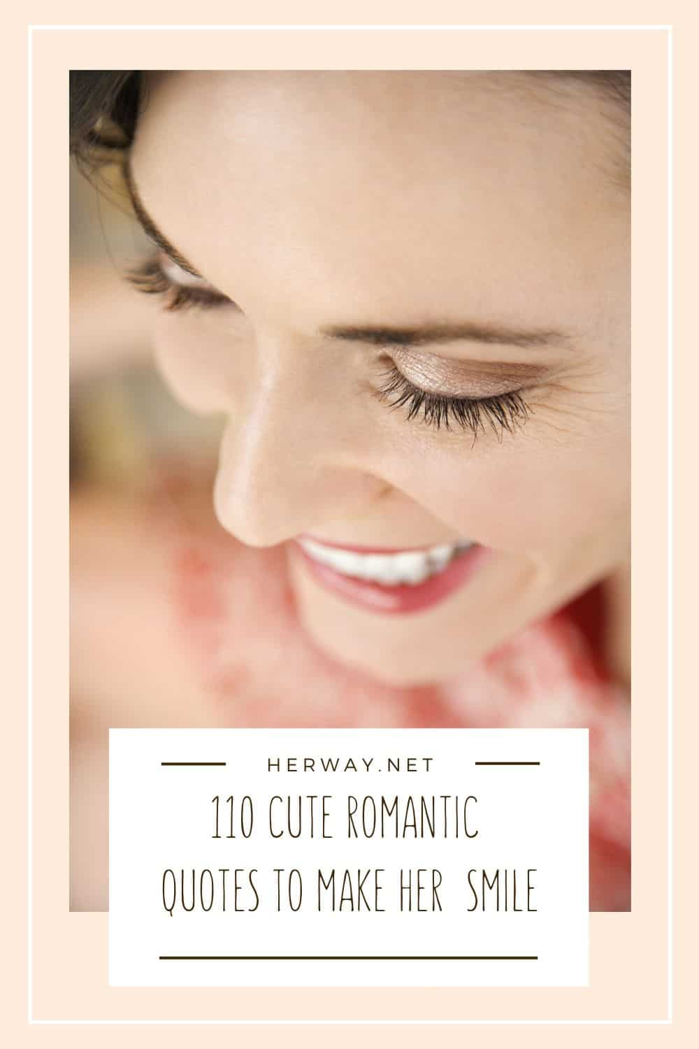 110 Cute Romantic Quotes To Make Her Smile