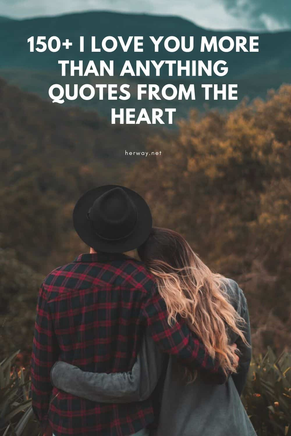 150+ I Love You More Than Anything Quotes From The Heart