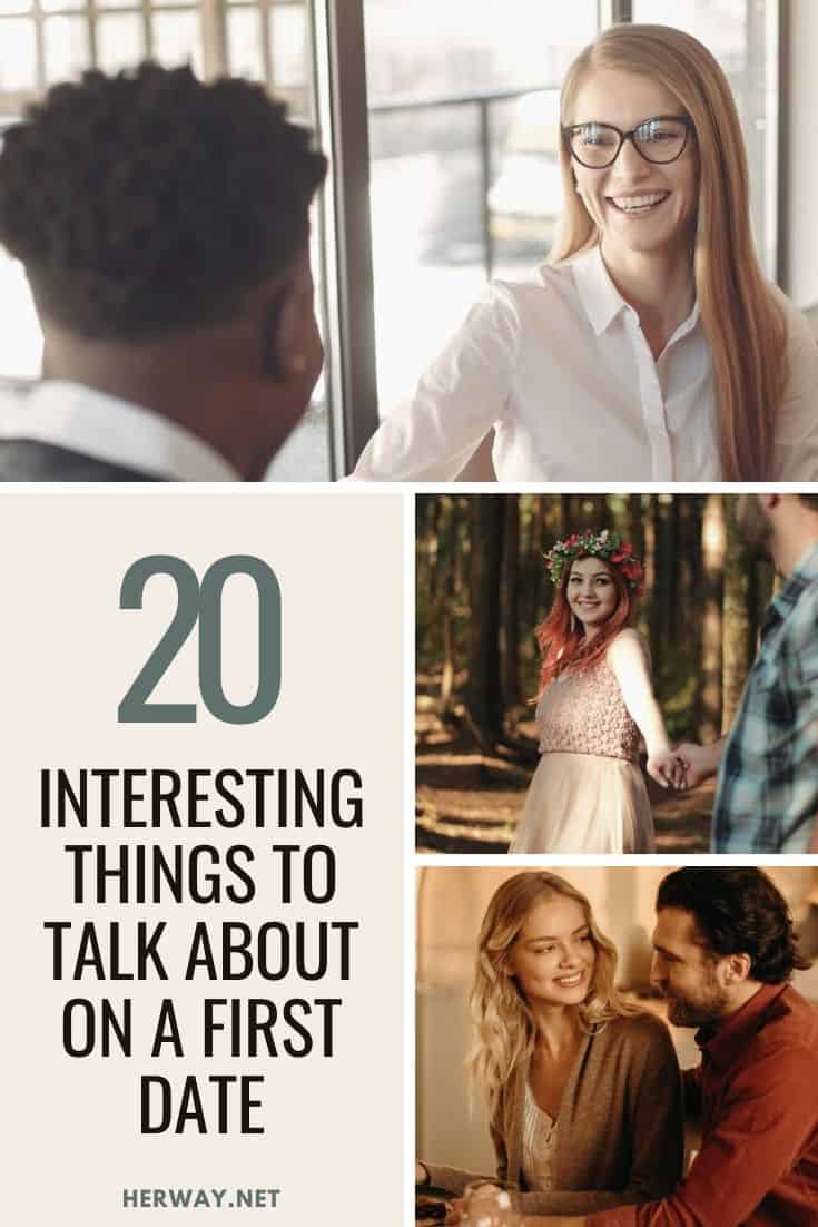 20 Interesting Things To Talk About On A First Date pinterest